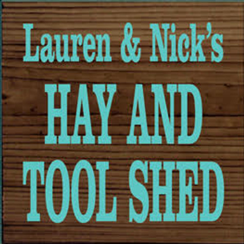 7x7 Walnut Stain with Aqua text Wood Sign  Lauren and Nick's Hay and Tool Shed