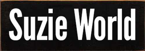 3.5x10 Black sign with White text Wood Sign  Suzie World