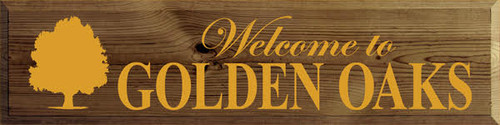 CUSTOM Welcome to Golden Oaks Wood Painted Sign 9x36