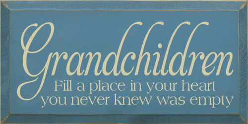 CUSTOM Grandchildren Fill A Place In Your Heart..  Wood Sign 9x18 Williamsburg Blue with Cream Lettering