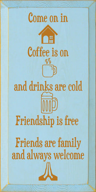 CUSTOM Come On In The Coffee Is.... Wood Painted Sign 9x18 Baby Blue Board with Gold Lettering