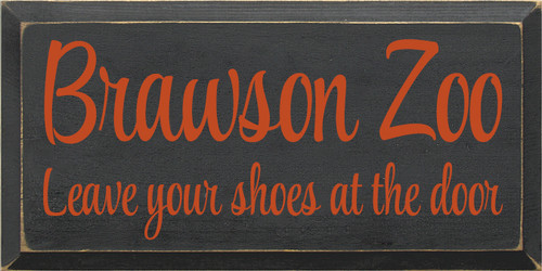 9x18 Charcoal board with Burnt Orange text Wood Sign  Brawson Zoo  Leave your shoes at the door