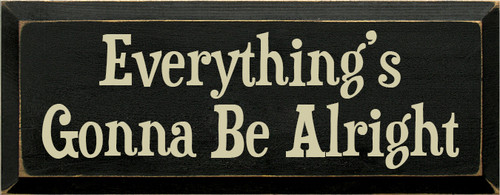7x18 Black board with Cream text Wood Sign  Everything's Gonna Be Alright