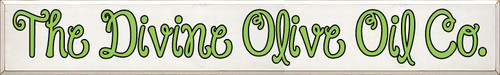 80x12 White board with Apple Green and Black text Wood Sign  The Divine Olive Oil Co.