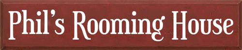 CUSTOM Phil's Rooming House 10x48 Wood Painted Sign  Burgundy Board with White Text