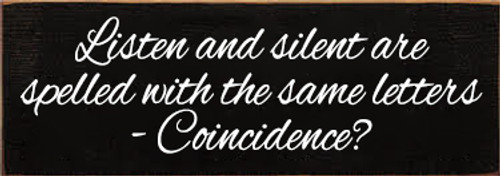 3.5x10 Black board with Cottage White text Wood Sign  Listen and Silent both have the same letters - Coincidence?
