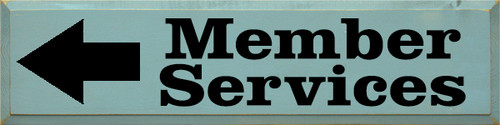 9x36 Sea Blue board with Black text Wood Sign  Member Services with arrow