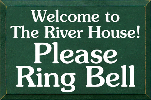 12x18 Green board with White text Wood Sign  Welcome to The River House! Please Ring Bell