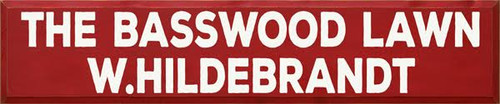 10x48 Red board with White text  THE BASSWOOD LAWN   W.HILDEBRANDT