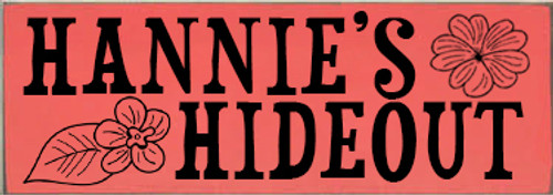 3.5x10 Coral board with Black text Wood Sign Hannie's Hideout