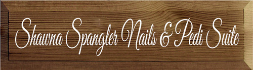 5x18 Walnut Stain with White text Wood Sign  Shawna Spangler Nails & Pedi Suite