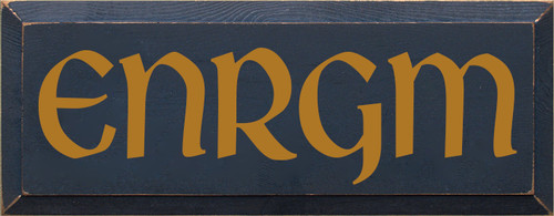 7x18 Navy Blue board with Gold text Wood Sign ENRGM