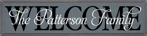 9x36 Slate board with Black & White Lettering WELCOME The CUSTOM NAME Family