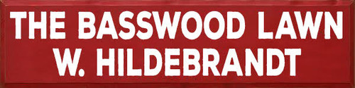 """THE BASSWOOD LAWN          W. HILDEBRANDT 12"""" x 48"""" CUSTOM Sign  Red with Cream Text"""