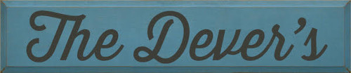 CUSTOM The Dever's 10x48 Wood Painted Sign  Williamsburg Blue with Charcoal Text