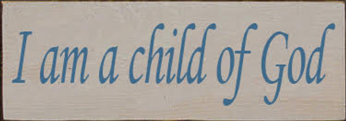 3.5x10 Putty board with Williamsburg Blue text CUSTOM painted sign  I am a child of God
