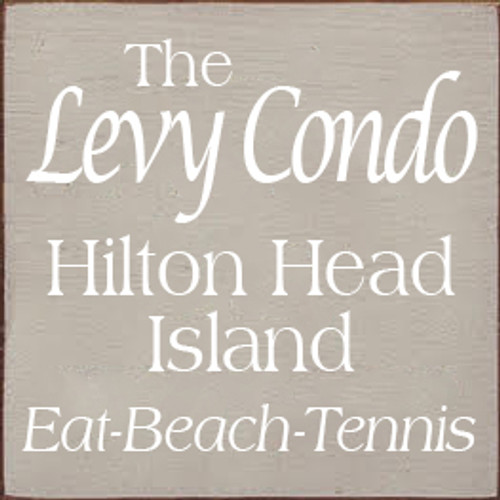 7x7 Putty board with White text Wood Sign The Levy Condo Hilton Head Island Eat - Beach - Tennis