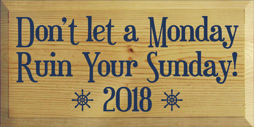 9x18 Butternut Stained board with Navy text  CUSTOM Don't Let a Monday Ruin Your Sunday 18 x 9 Wood Sign
