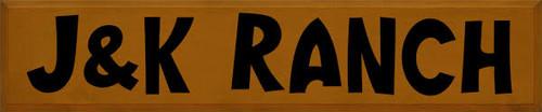 10x48 CUSTOM SIGN Caramel board with Black text J & K RANCH