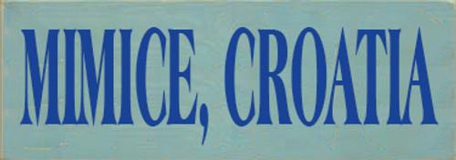 3.5x10 Sea Blue board with Royal text Wood Sign MIMICE, CROATIA