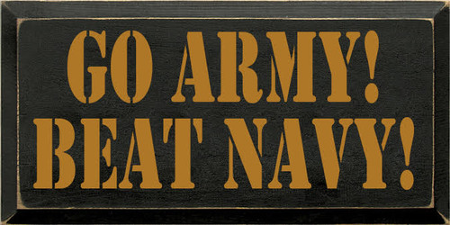 9x18 Black board with Gold text  CUSTOM GO ARMY BEAT NAVY! Wood Painted Sign