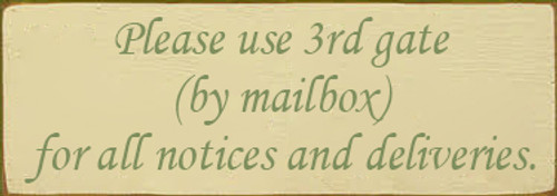 9x36 Cream board with Sage text Wood SIgn Please use 3rd gate (by mailbox) for all notices and deliveries
