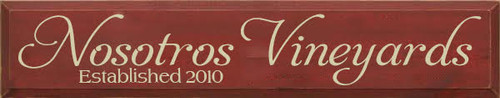 7x36 Burgundy Board with Cream Text  Nosotros Vineyards  Established 2010