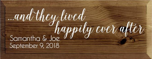 7x18 Walnut Stain Board with White text  ...and they lived happily ever after  Samantha & Joe September 9,2018