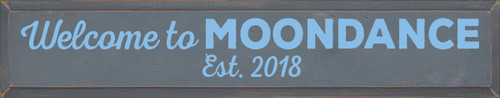 7x36 Slate board with Light Blue text Wood Sign Welcome to Moondance Est 2018
