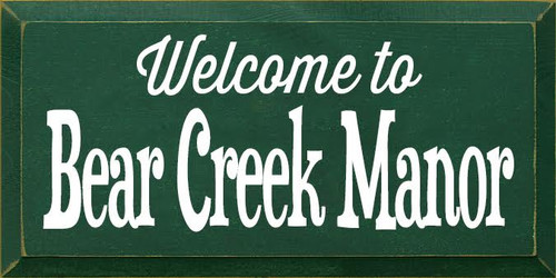 9x18 Green Board with White text  Welcome to Bear Creek Manor