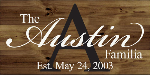 24x48 Walnut Stain board with White text Wood Sign The Austin Familia Est. May 24, 2003
