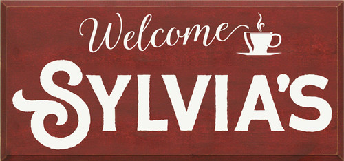 15x32 Burgundy board with White letters Wood Sign Welcome Sylvia's
