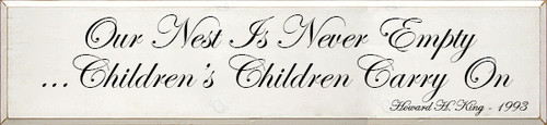 """12x52"""" White board with black text Wood Sign Our Nest Is Never Empty ...Children's Children Carry On Howard H. King - 1993"""
