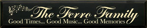 7x36 Black board with Baby Yellow text Wood Sign The Ferro Family Good Times... Good Music... Good Memories