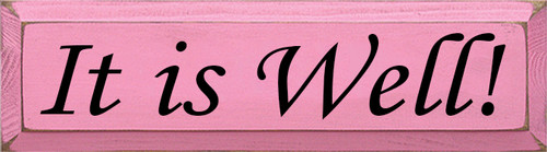 5x18 Pink board with Black text Wood Sign It is Well!