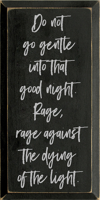 9x18 Black board with Putty text Wood Sign Do not go gentle into that good night. Rage, rage against the dying of the light.