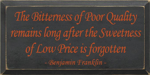 9x18 Charcoal board with Burnt Orange  text The Bitterness of Poor Quality... 9x18 Custom Wood Painted Sign Benjamin Franklin Quote