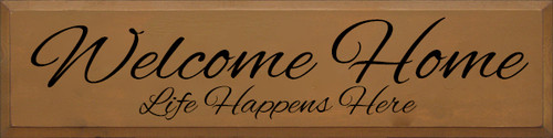 9x36 Toffee board with Black Wood Sign Welcome Home Life Happens Here