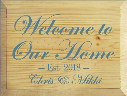 9x12 Poly board with Williamsburg Blue text Wood Sign Welcome to Our Home  Est. 2018 Chris & Mikki