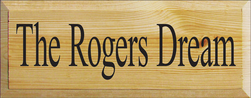7x18 Poly board with Black text Wood Sign The Rogers Dream