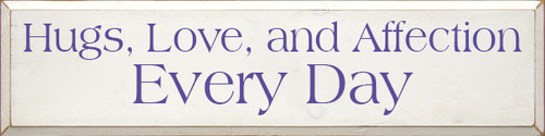 9x36 White board with Purple text Wood Sign Hugs, Love, and Affection Every Day