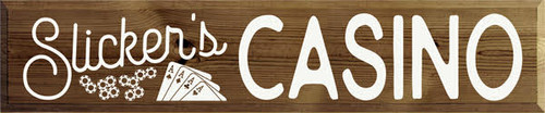 10x48 Walnut Stain board with White text Wood Sign Slicker's Casino
