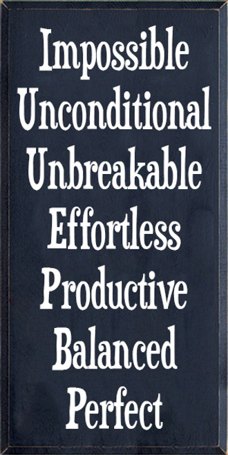 18x36 Navy Blue board with White text  Impossible  Unconditional  Unbreakable  Effortless  Productive  Balanced  Perfect