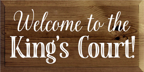 9x18 Walnut Stain board with White text Wood Sign Welcome to the King's Court