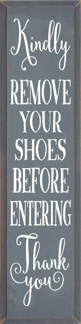 9x36 Slate board with White text  Kindly remove your shoes before entering Thank you