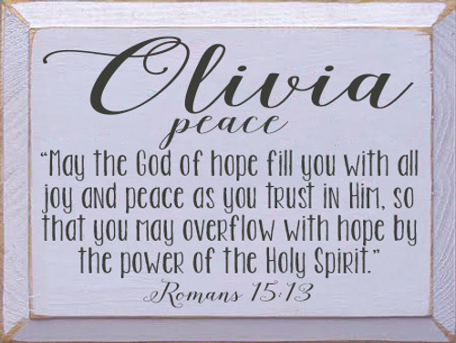 "9x12 Lavender board with Charcoal text Wood Sign Olivia peace ""May the God of hope fill you with all joy and peace as you trust in Him, so that you may overflow with hope by the power of the Holy Spirit."" Romans 15:13"