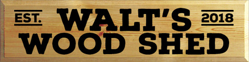 9x36 Butternut board with Black text  Walt's Wood Shed Est. 2018