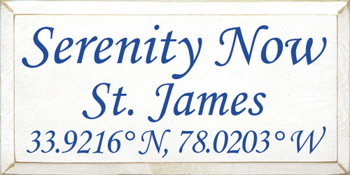 9x18 White board with Royal text Wood Sign Serenity Now St. James 33.9216° N, 78.0203° W