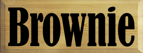 9x24 Butternut Stain board with Black Wood Sign Brownie