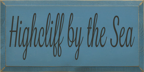 9x18 Williamsburg Blue text with Charcoal text Wood Sign Highcliff By The Sea